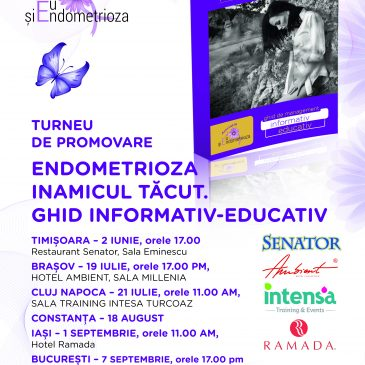 Endometrioza – Inamicul Tăcut. Ghid de management informativ- educativ! Turneu național de promovare