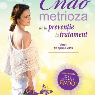 """Conferințele """"Eu și Endo"""" – Endometrioza – de la prevenție la tratament."""